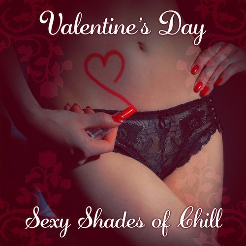 VA - Valentine's Day: Sexy Shades of Chill (2016)
